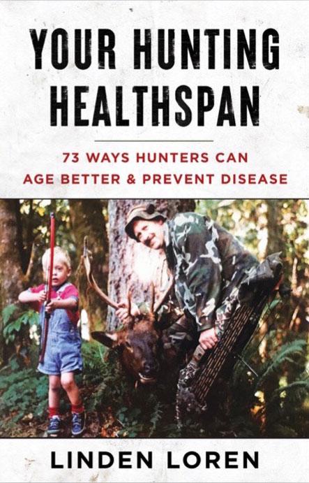 Your Hunting HealthSpan by Linden Loren